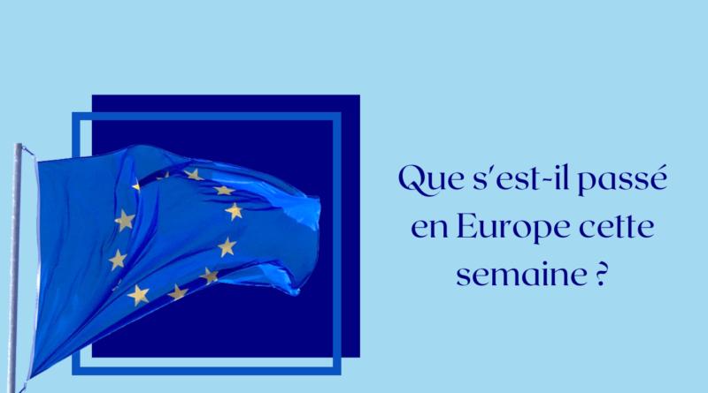 Que s'est-il passé en Europe cette semaine ? (10/10 – 16/10)